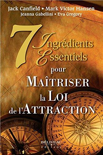 7 ingrédients essentiels pour Maîtriser la Loi de l'Attraction