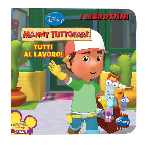 Handy Manny. Ediz. illustrata