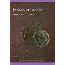 La Ceca de Ilduro (Archaeopress Roman Archaeology, Band 29)