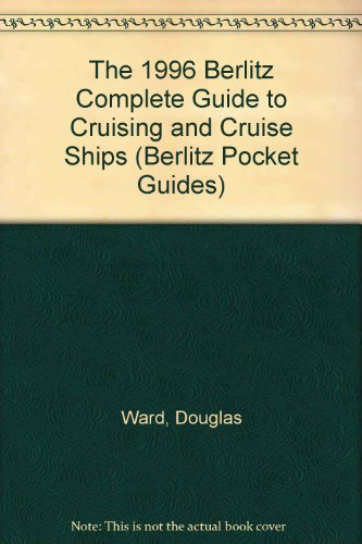 The 1996 Berlitz Complete Guide to Cruising and Cruise Ships