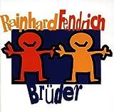 Songtexte von Rainhard Fendrich - Brüder