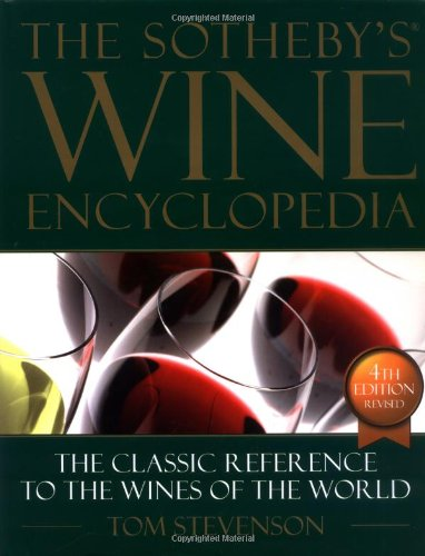 The Sotheby's Wine Encyclopedia: The Classic Reference to the Wines of the World por Tom Stevenson