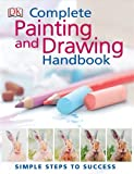 The Complete Painting and Drawing Handbook (Dk)