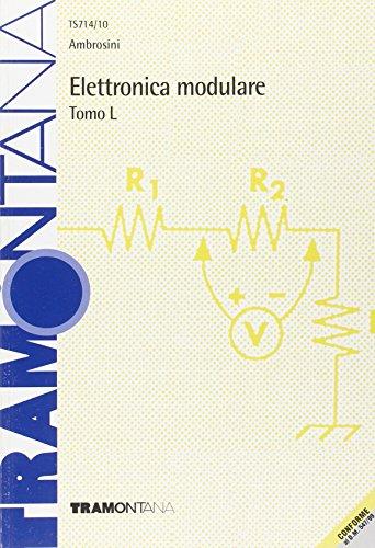 Elettronica modulare. Modulo L. Per gli Ist. tecnici industriali