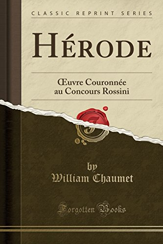 herode-oeuvre-couronnee-au-concours-rossini-classic-reprint