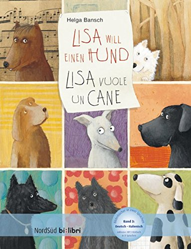 Lisa will einen Hund: Kinderbuch Deutsch-Italienisch mit MP3-Hörbuch zum Herunterladen