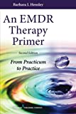 An EMDR Therapy Primer: From Practicum to Practice