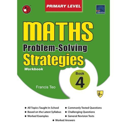 SAP Maths Problem Solving Strategies Primary Level BOOK 4 [Paperback] [Jan 01, 2017] Francis Teo par NA
