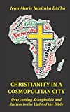 Christianity in a Cosmopolitan City: Overcoming Xenophobia and Racism  in the Light of the Bible