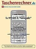 """Casio FX-991 DEX """"kompakt"""", Fachbuch zum leichten Einstieg - ausführliche Bedienungsanleitung"""