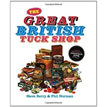 The Great British Tuck Shop by Berry, Steve, Norman, Phil (2012)