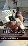 Stun Guns: 14 Things You Must Know About Self Defense for Women, Firearms and Weapons