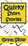 Quirky Short Stories (English Edition)