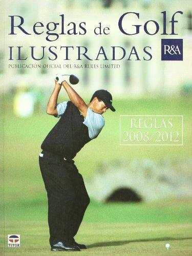 Reglas de golf ilustradas, 2008-2012 por Royal and Ancient Golf Club of St. Andrews