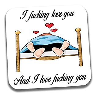 Funny Rude Drinks Coaster - Anniversary/Valentines Day/Love/Birthday Gift for Him or Her - I F**King Love You and I Love F**King You
