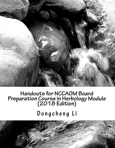 Handouts for NCCAOM Board Preparation Course in Herbology Module