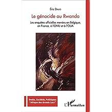 Le génocide au Rwanda: Les enquêtes officielles menées en Belgique, en France, à l'ONU et à l'OUA