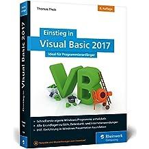 Einstieg in Visual Basic 2017: Ideal für Programmieranfänger