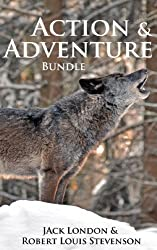 Action and Adventure Bundle: 22 Books by Jack London and Robert Louis Stevenson (Call of the Wild, White Fang, Treasure Island) (English Edition)