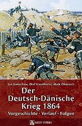 Der Deutsch-Dänische Krieg 1864: Vorgeschichte - Verlauf - Folgen