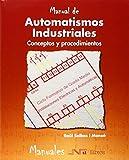 Automatismos industriales, Manuel de. Conceptos y procedimientos (Manuales)