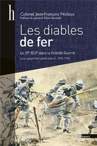 Leur sang et leur gloire, le 29e bataillon de chasseurs à pied, 1914-1918 : Tome 2, Les Diables de fer (du 25 septembre 1915 au 4 janvier 1919) par Jean-François Nicloux