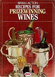 Recipes for Prizewinning Wines