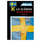 Assimil Language Courses/Le Suedois sans Peine Vol. 2 (Intermediate/Advanced Swedish Language Course for French Speakers)/Book Plus 4 Audio Compact Discs (French and Swedish Edition)