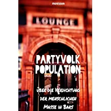 Partyvolk Population: Über die Verdichtung der menschlichen Masse in Bars