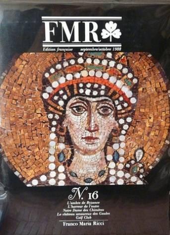 FMR: édition française: Septembre -Octobre 1988: n°16: L'ombre de Byzance, L'horreur de l'autre, Notre dame des Chimères, Le chateau amoureux des Gaules, Golf Club par Franco Maria Ricci