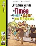 Telecharger Livres La veritable histoire de Timee qui revait de gagner aux Jeux olympiques (PDF,EPUB,MOBI) gratuits en Francaise