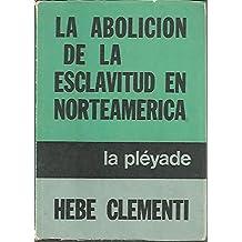 LA ABOLICION DE LA ESCLAVITUD EN NORTEAMERICA, EL PERIODO DE LA RECONSTRUCCION (1865-1877).