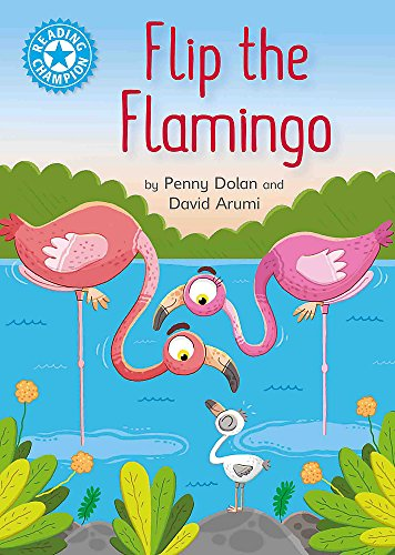 Flip the Flamingo: Independent Reading Blue 4 (Reading Champion, Band 14) (Home Alone 1 2 3 4)