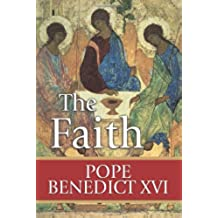 The Faith: Reflections on the Truths of the Apostles' Creed