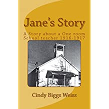 Janes Story: The Experiences of a One-room School Teacher, Willow Creek Elementary