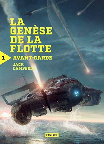 Avant-garde: (La genèse de la flotte, tome 1) - Jack Campbell (2018) sur Bookys