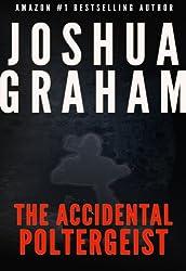 THE ACCIDENTAL POLTERGEIST (English Edition)
