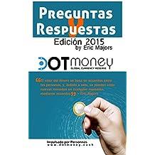 Dot Money La Moneda de Reserva Global Preguntas y Respuestas (Español Edición) (Spanish Edition)