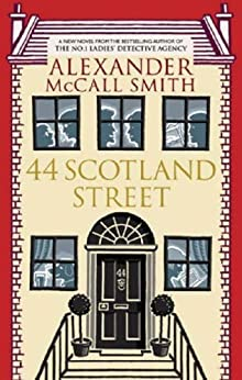 44 Scotland Street (The 44 Scotland Street Series Book 1) by [Smith, Alexander Mccall]