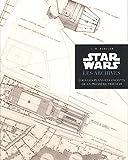 Star Wars - Les Archives -Tous les plans et concepts de la première trilogie