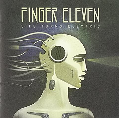 Life Turns Electric by Finger Eleven (2010-10-05)