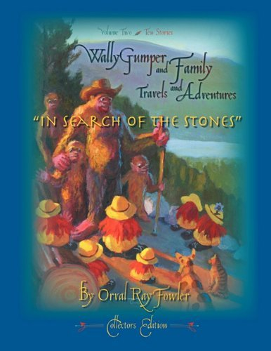 wally-gumper-and-family-travel-and-adventures-in-search-of-the-stones-by-orval-ray-fowler-2010-04-22