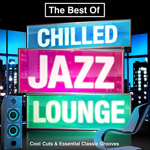 The Best of Chilled Jazz Loung...