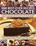 #10: Chocolate: 500 Classic Recipes: A definitive collection of delectable recipes, from devilish chocolate roulade to Mississippi mud pie, shown in over 500 photographs