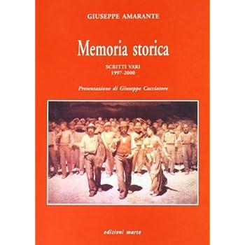 Memoria Storica. Scritti Vari 1997-2000