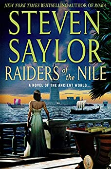 Raiders of the Nile: A Novel of the Ancient World (Novels of Ancient Rome) by [Saylor, Steven]