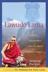 [Lawudo Lama: Stories of Reincarnation from the Mount Everest Region] (By: Jamyang Wangmo) [published: April, 2005]