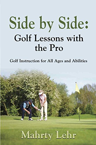 Side by Side: Golf Lessons with the Pro (English Edition) por Mahrty Lehr