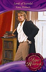 Lords of Scandal: The Beleaguered Lord Bourne / The Enterprising Lord Edward (Mills & Boon Historical) (Super Historical Romance) by Kasey Michaels (2009-09-01)