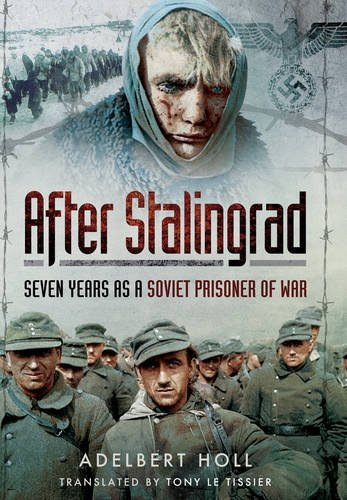 After Stalingrad: Seven Years as a Soviet Prisoner of War Test